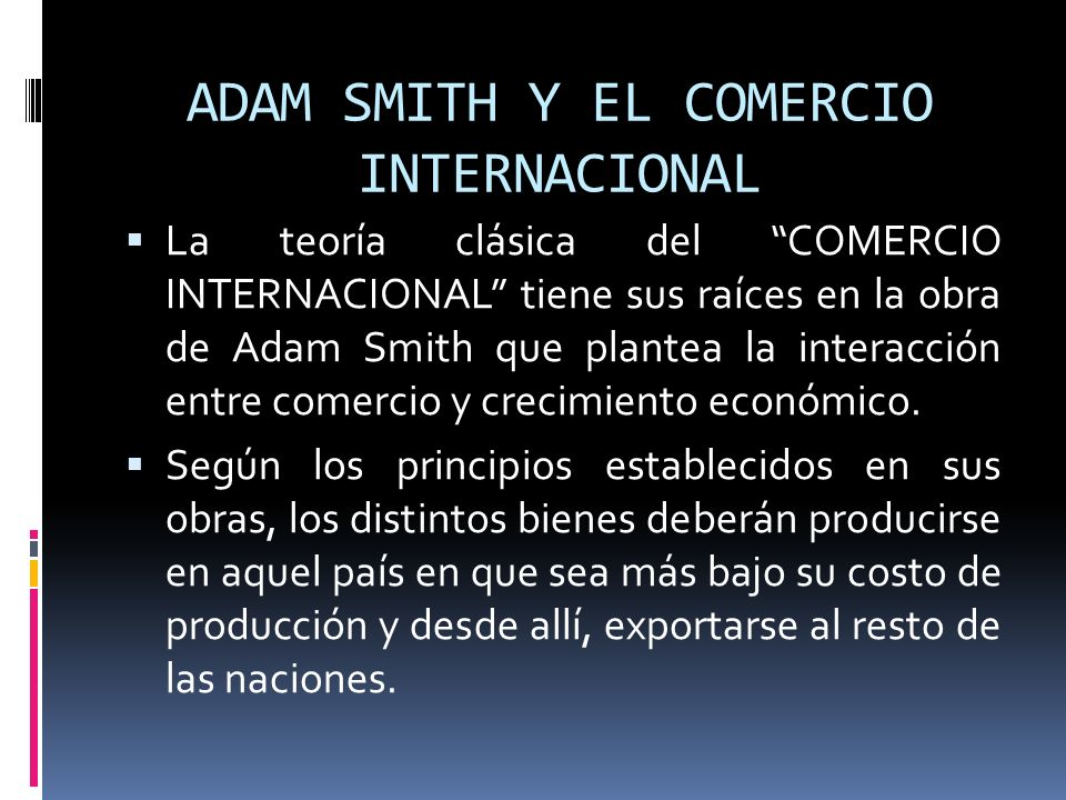 ADAM SMITH Y EL COMERCIO INTERNACIONAL