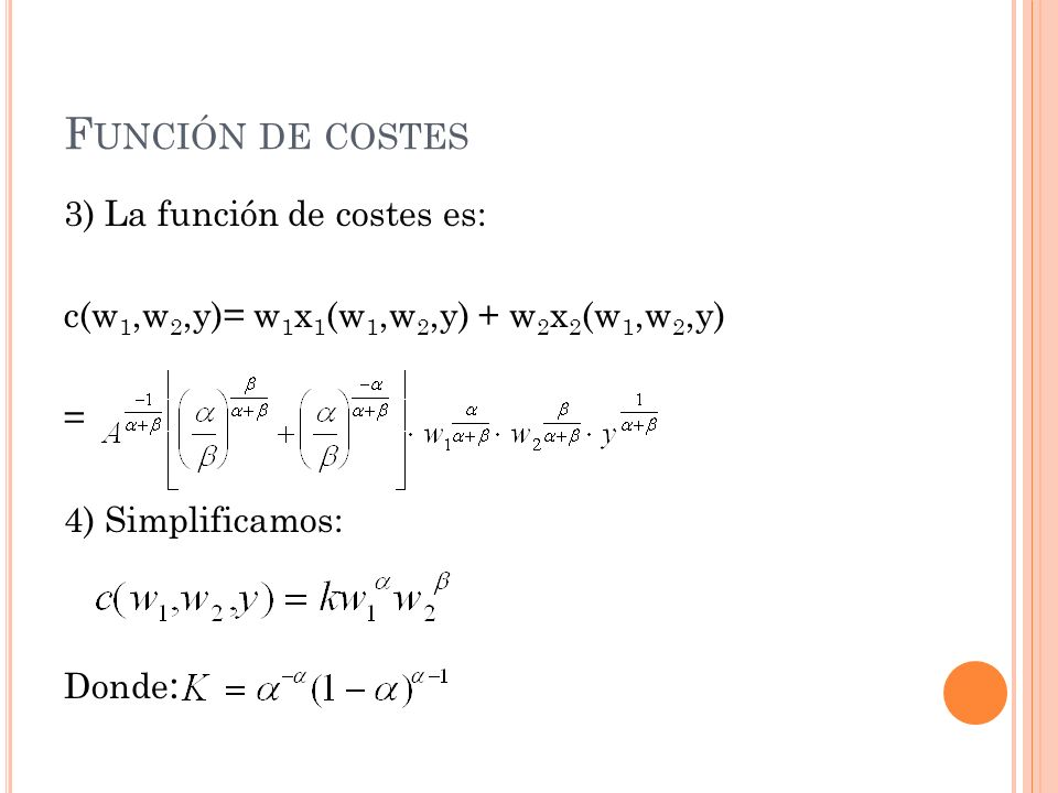 Función de costes 3) La función de costes es: