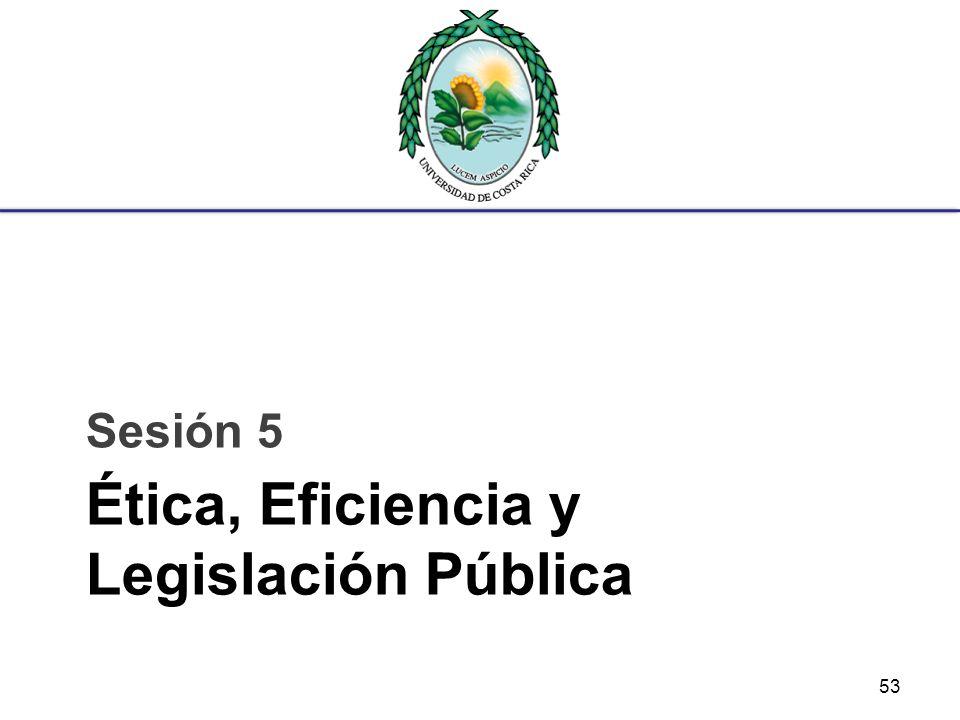 Ética, Eficiencia y Legislación Pública