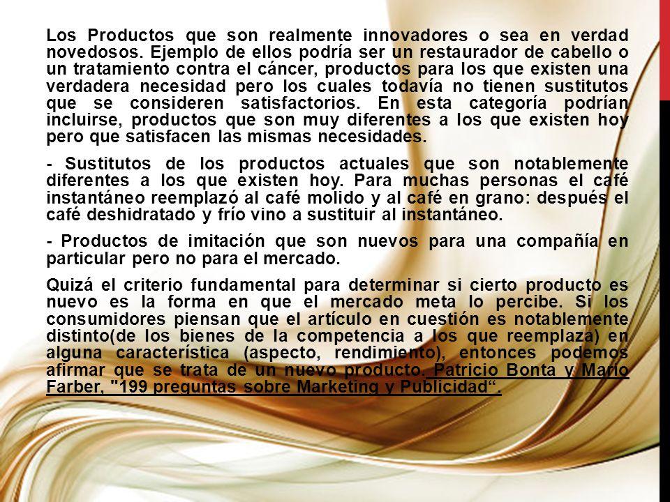 Los Productos que son realmente innovadores o sea en verdad novedosos