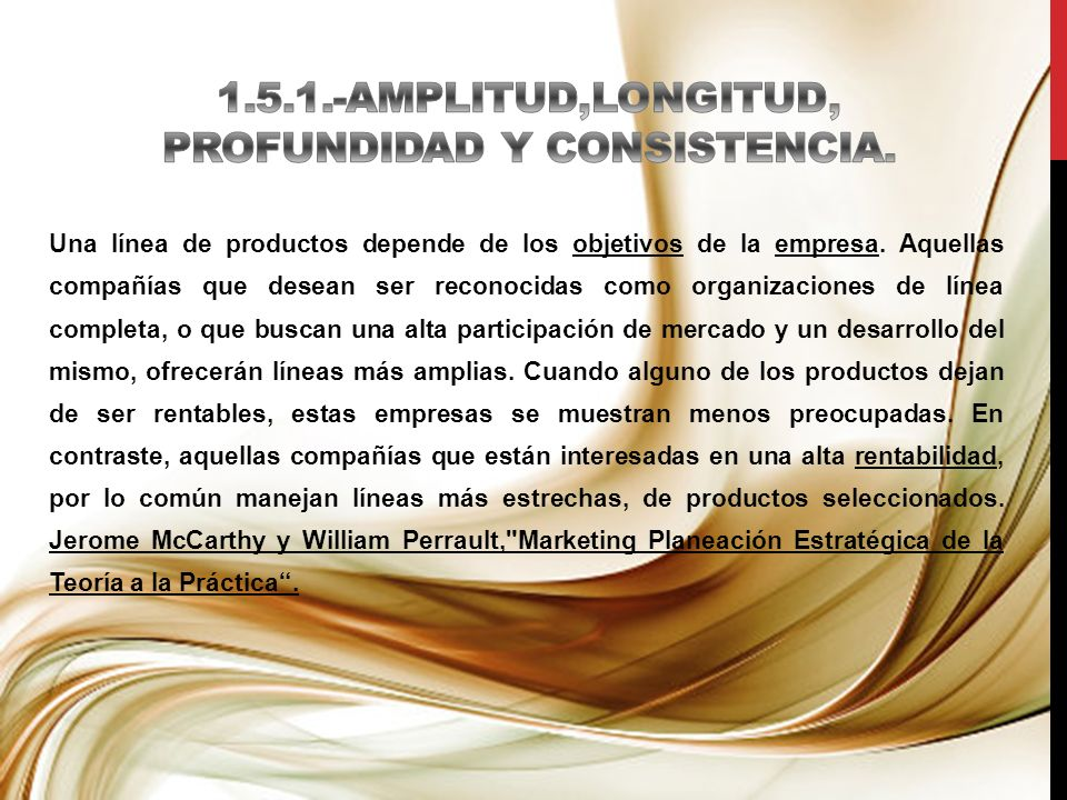 1.5.1.-AMPLITUD,LONGITUD, PROFUNDIDAD Y CONSISTENCIA.