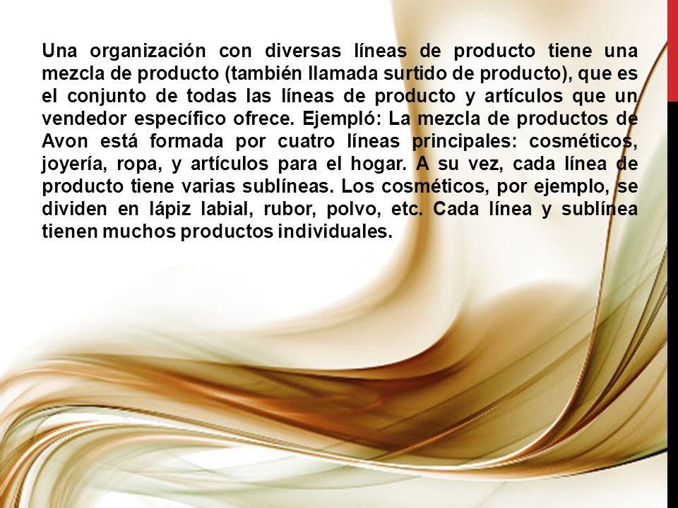 Una organización con diversas líneas de producto tiene una mezcla de producto (también llamada surtido de producto), que es el conjunto de todas las líneas de producto y artículos que un vendedor específico ofrece.