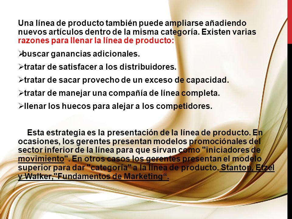 Una línea de producto también puede ampliarse añadiendo nuevos artículos dentro de la misma categoría. Existen varias razones para llenar la línea de producto: