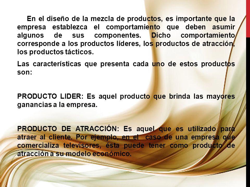 En el diseño de la mezcla de productos, es importante que la empresa establezca el comportamiento que deben asumir algunos de sus componentes.