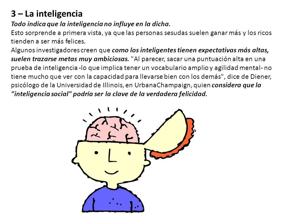 3 – La inteligencia Todo indica que la inteligencia no influye en la dicha.