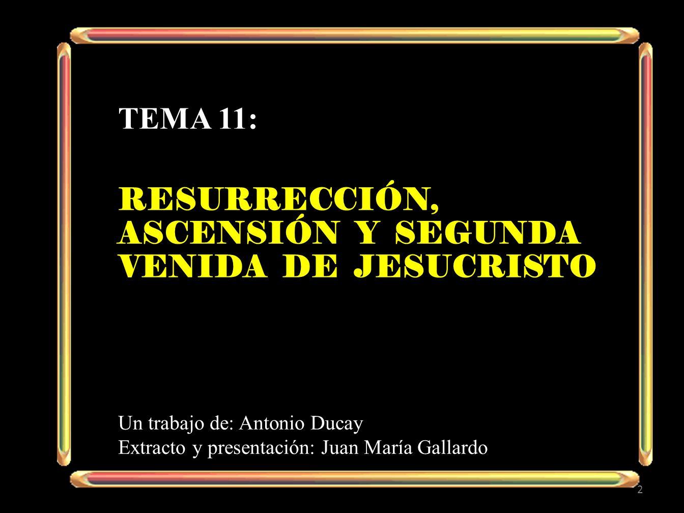 Resurrección, ascensión y segunda venida de jesucristo