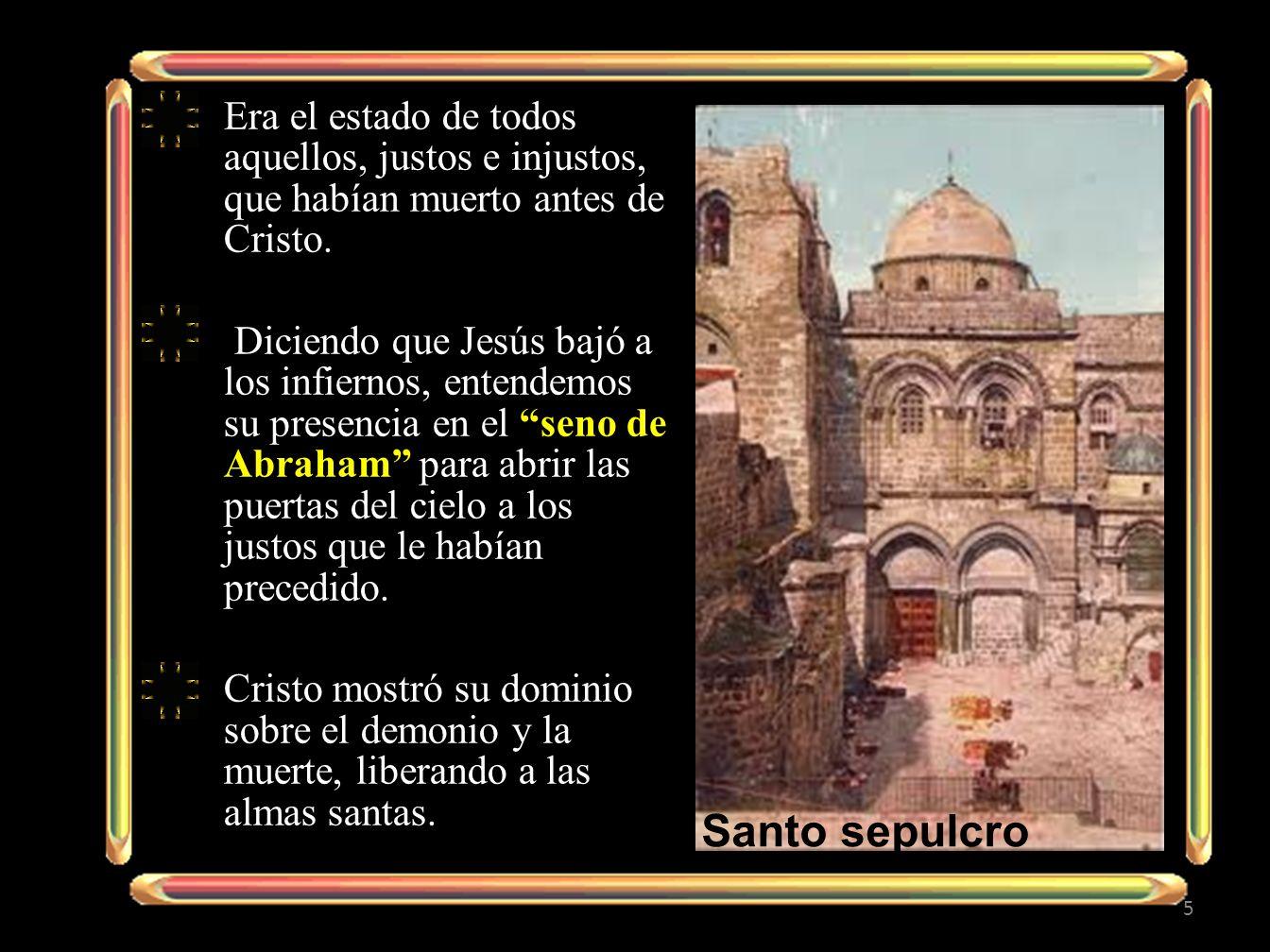 Era el estado de todos aquellos, justos e injustos, que habían muerto antes de Cristo.
