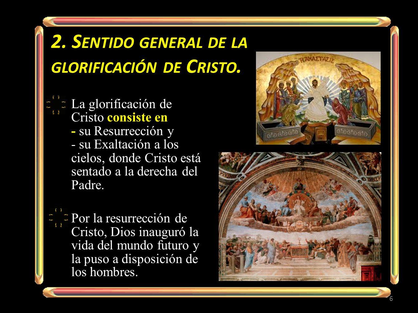2. Sentido general de la glorificación de Cristo.