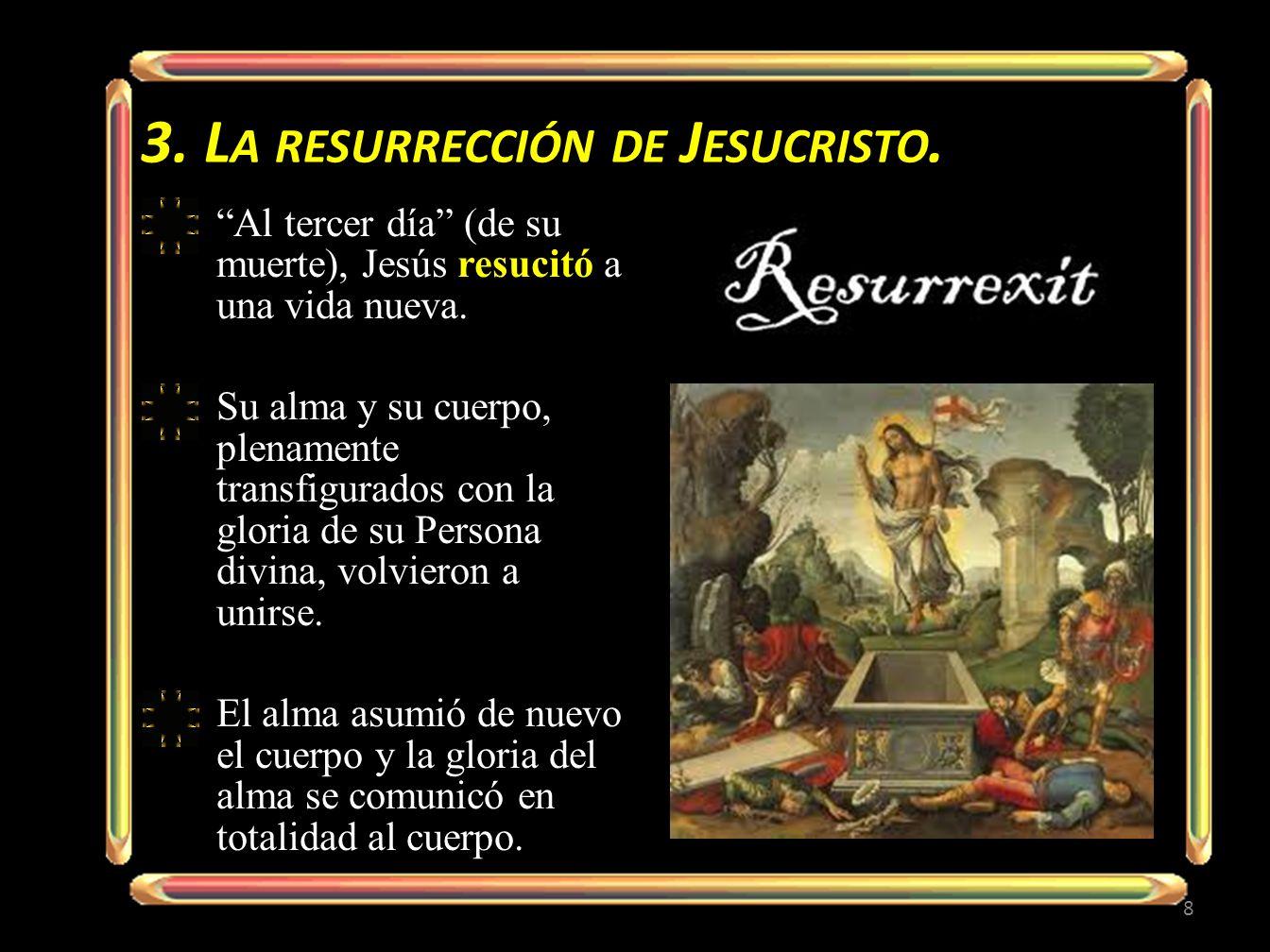 3. La resurrección de Jesucristo.