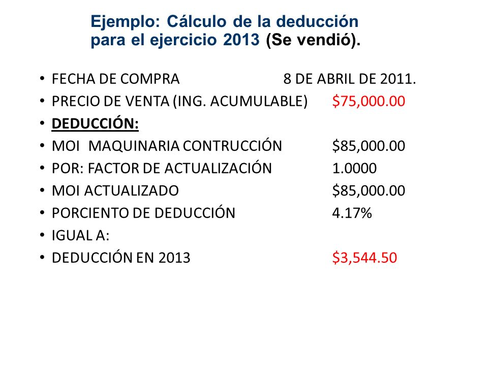 Ejemplo: Cálculo de la deducción para el ejercicio 2013 (Se vendió).