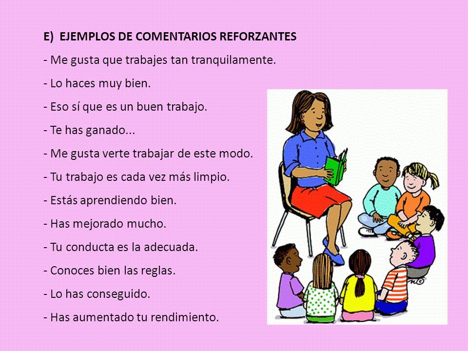 E) EJEMPLOS DE COMENTARIOS REFORZANTES