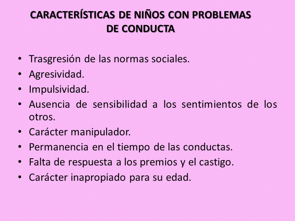 CARACTERÍSTICAS DE NIÑOS CON PROBLEMAS DE CONDUCTA