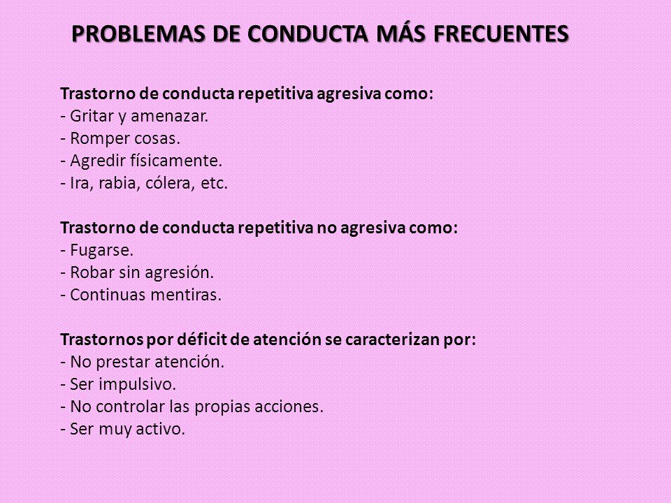 PROBLEMAS DE CONDUCTA MÁS FRECUENTES