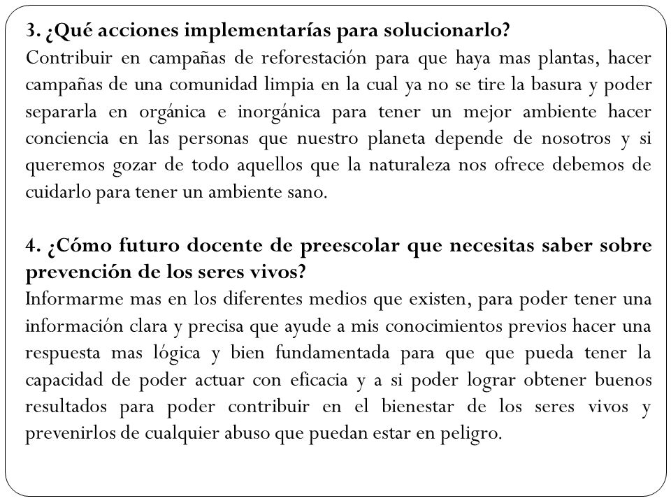 3. ¿Qué acciones implementarías para solucionarlo
