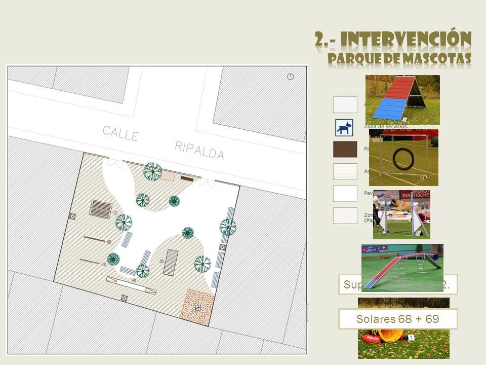 2.- intervención Parque de mascotas Superficie= 213 m2.