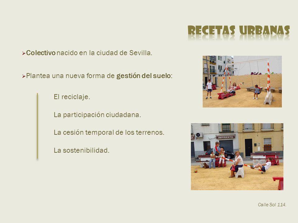 RECETAS URBANAS Colectivo nacido en la ciudad de Sevilla.