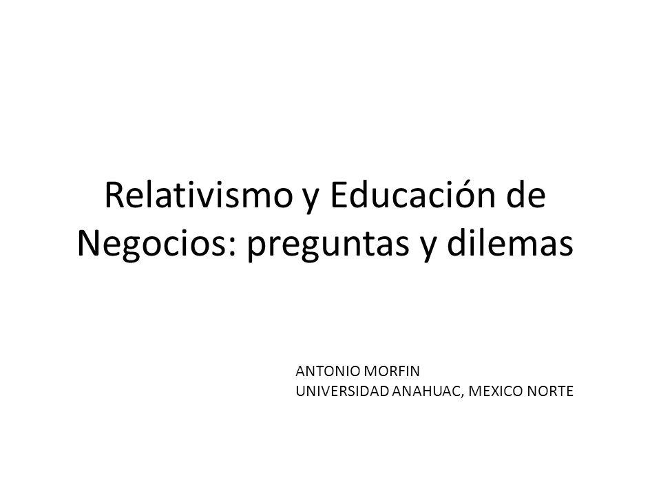 Relativismo y Educación de Negocios: preguntas y dilemas