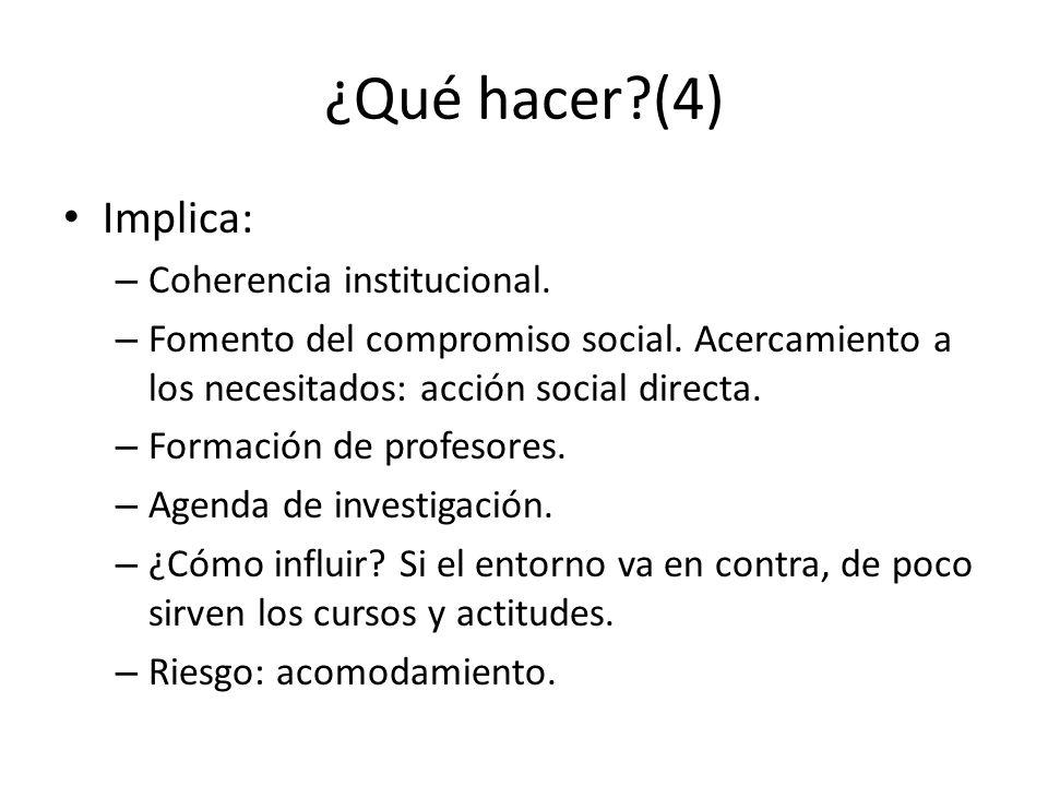 ¿Qué hacer (4) Implica: Coherencia institucional.