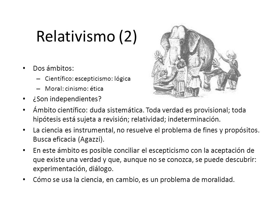 Relativismo (2) Dos ámbitos: ¿Son independientes