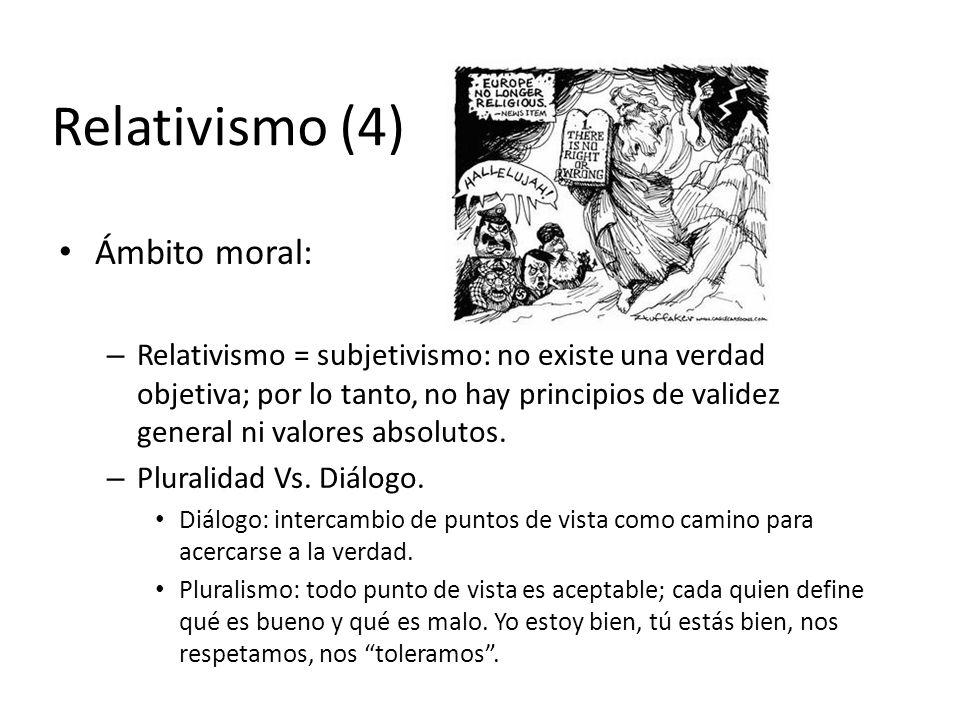Relativismo (4) Ámbito moral: