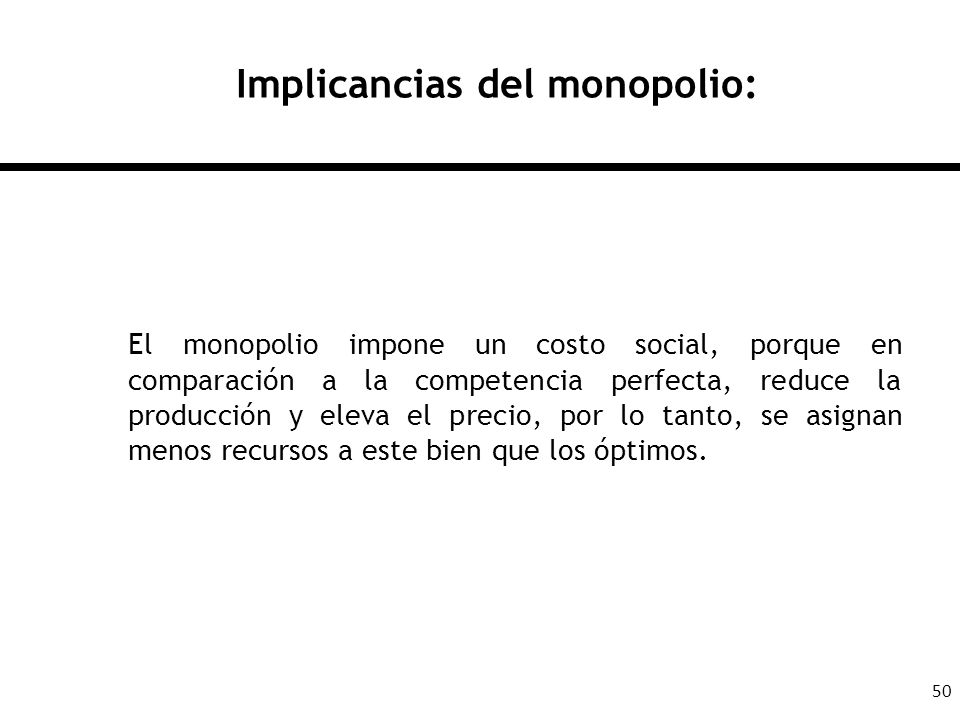 Implicancias del monopolio: