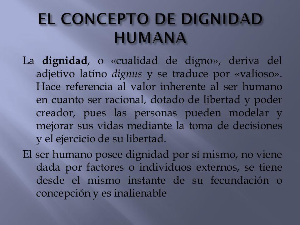 EL CONCEPTO DE DIGNIDAD HUMANA