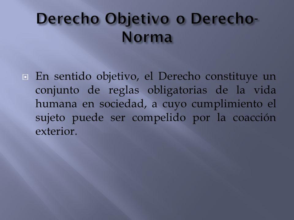Derecho Objetivo o Derecho-Norma