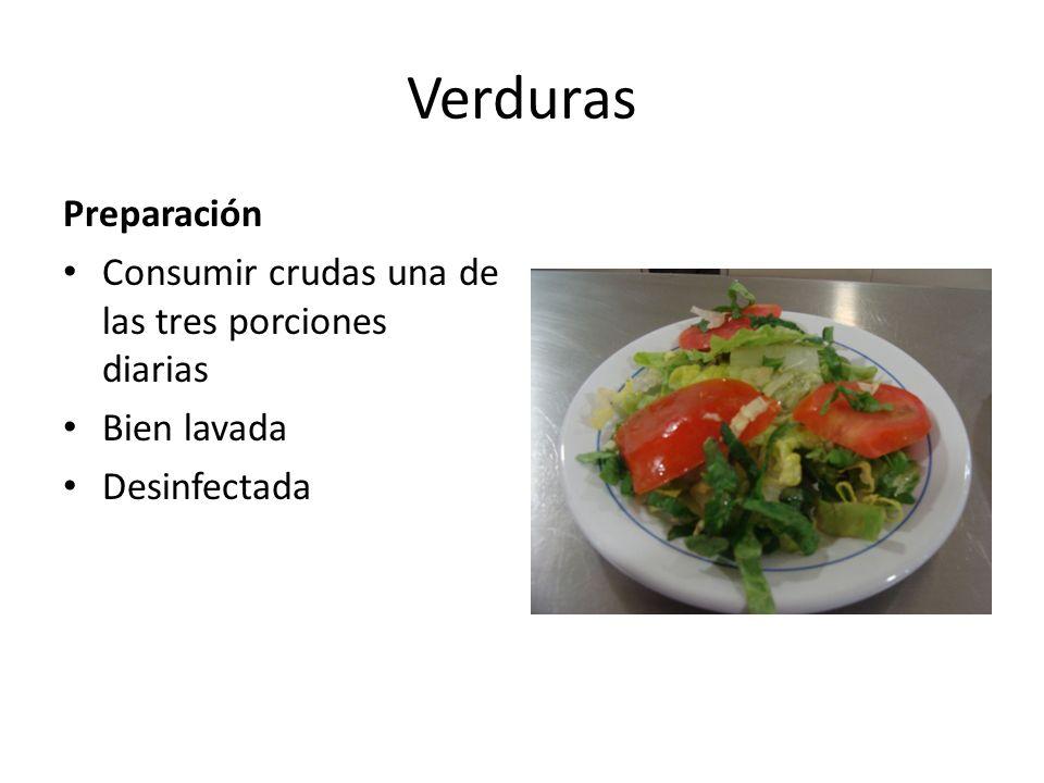 Verduras Preparación Consumir crudas una de las tres porciones diarias