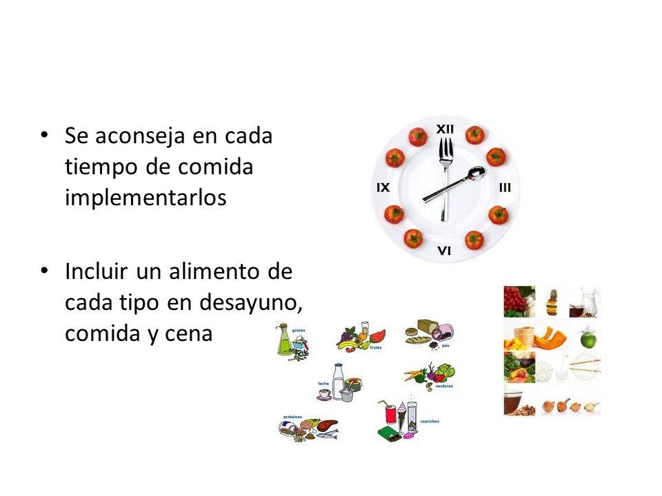 Se aconseja en cada tiempo de comida implementarlos