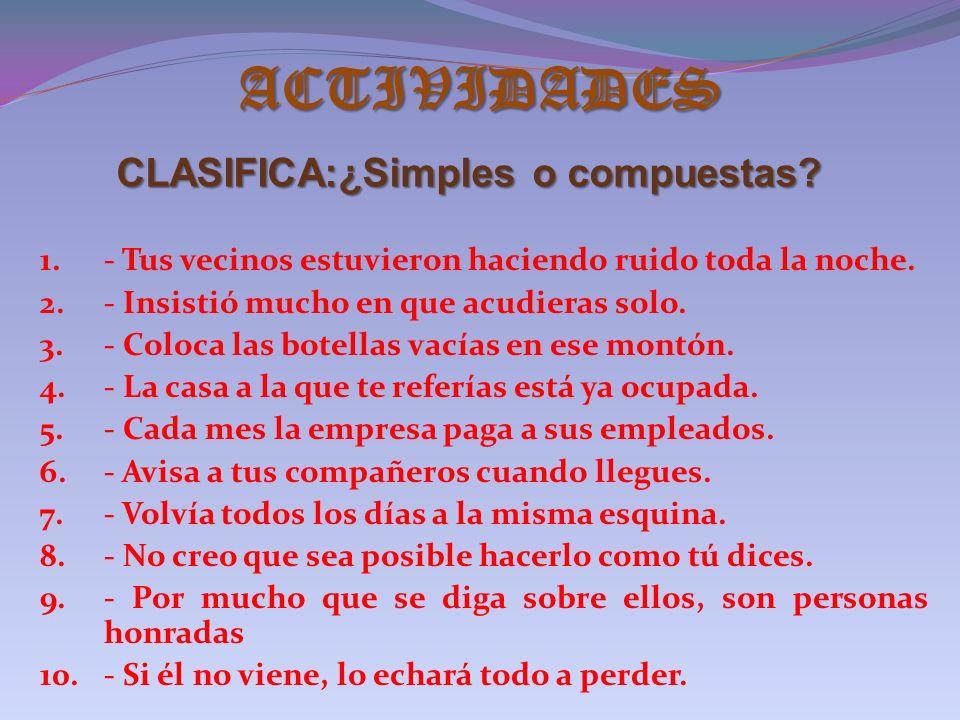 CLASIFICA:¿Simples o compuestas