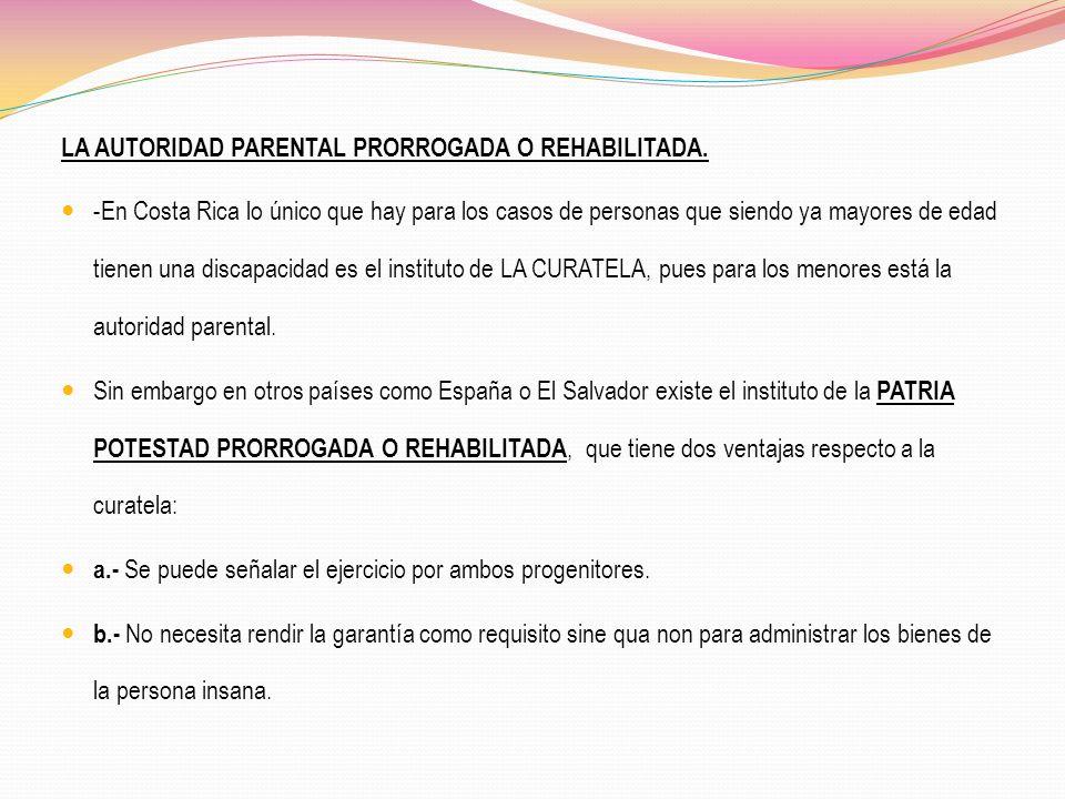LA AUTORIDAD PARENTAL PRORROGADA O REHABILITADA.