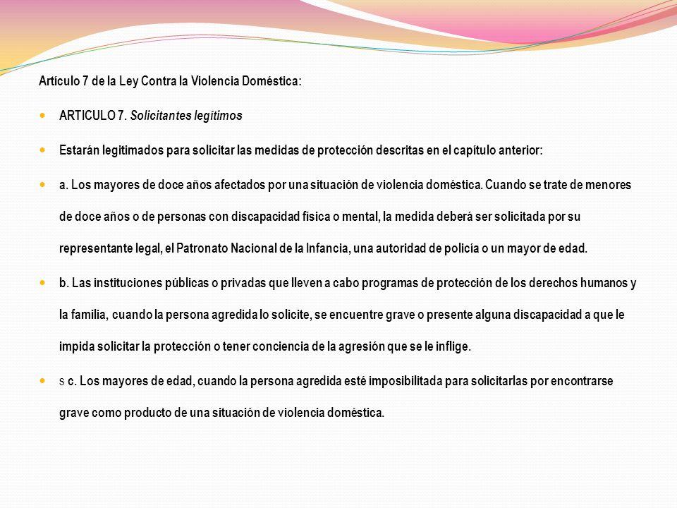Artículo 7 de la Ley Contra la Violencia Doméstica: