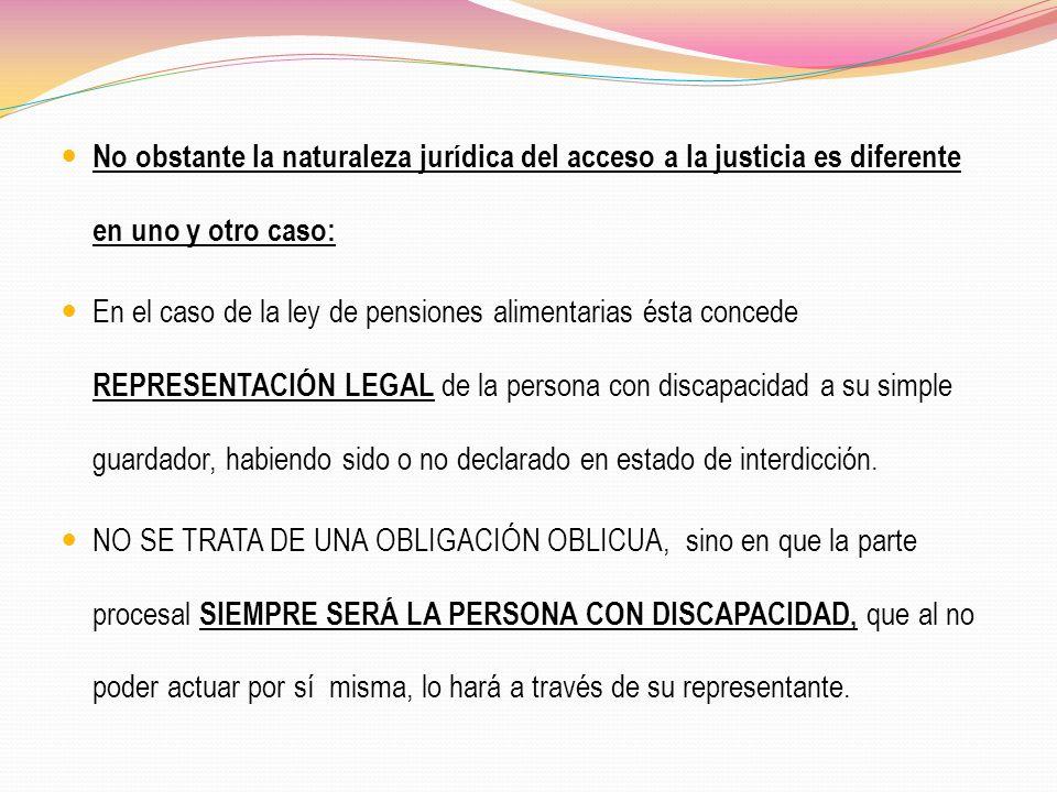 No obstante la naturaleza jurídica del acceso a la justicia es diferente en uno y otro caso: