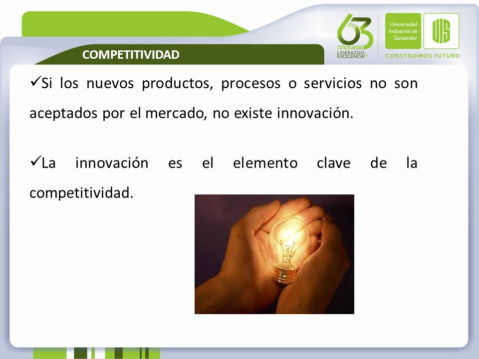 La innovación es el elemento clave de la competitividad.