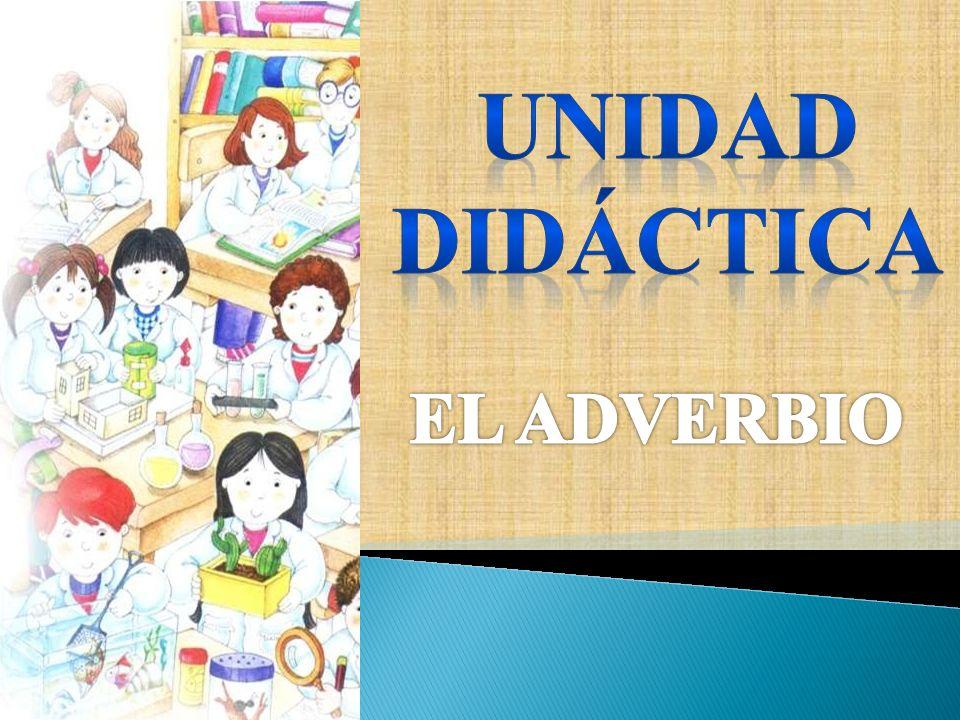 UNIDAD DIDÁCTICA EL ADVERBIO