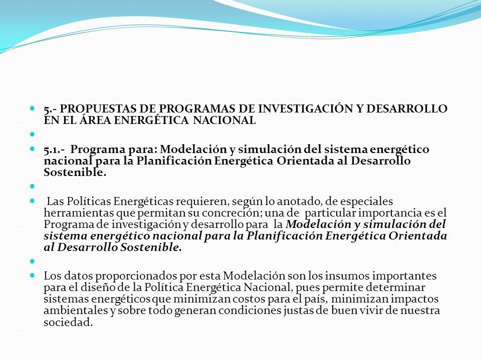 5.- PROPUESTAS DE PROGRAMAS DE INVESTIGACIÓN Y DESARROLLO EN EL ÁREA ENERGÉTICA NACIONAL