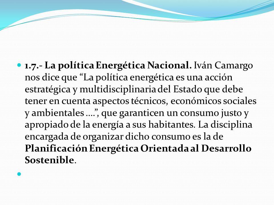 1. 7. - La política Energética Nacional