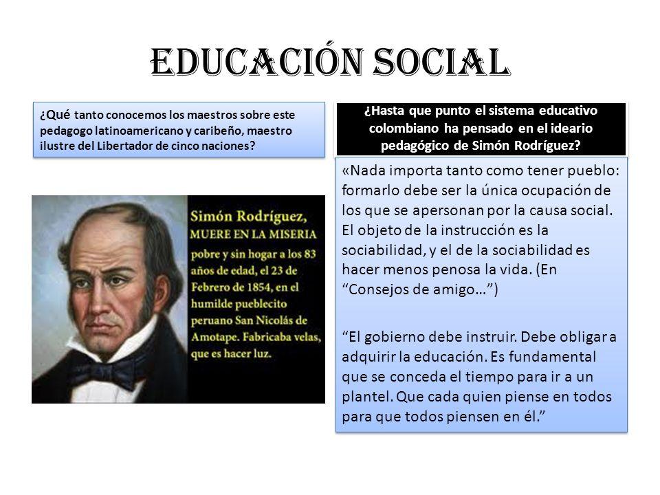 Educación social ¿Qué tanto conocemos los maestros sobre este pedagogo latinoamericano y caribeño, maestro ilustre del Libertador de cinco naciones