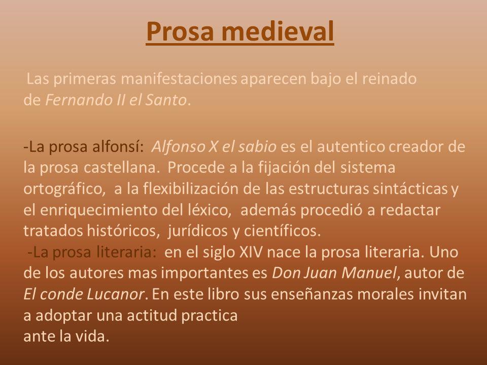 Prosa medieval Las primeras manifestaciones aparecen bajo el reinado de Fernando II el Santo.