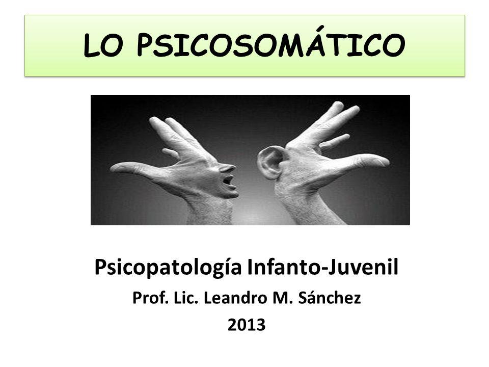 Psicopatología Infanto-Juvenil Prof. Lic. Leandro M. Sánchez