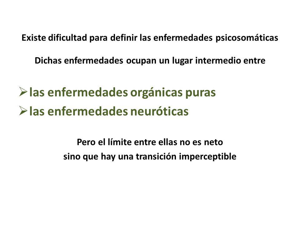 las enfermedades orgánicas puras las enfermedades neuróticas