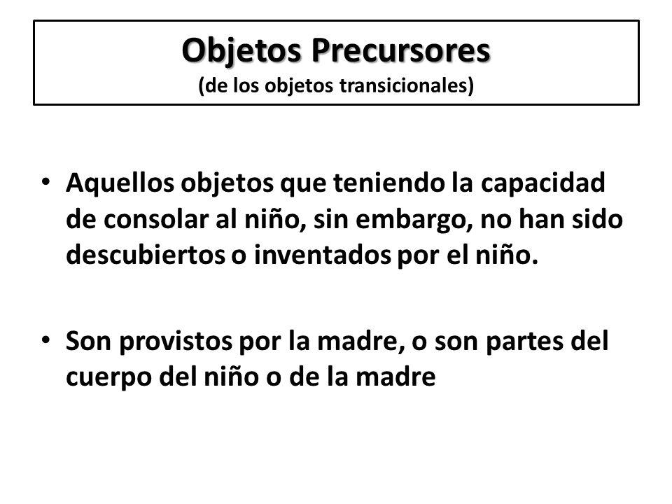 Objetos Precursores (de los objetos transicionales)