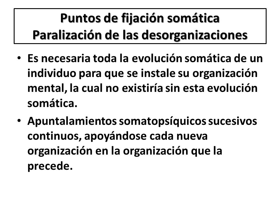 Puntos de fijación somática Paralización de las desorganizaciones