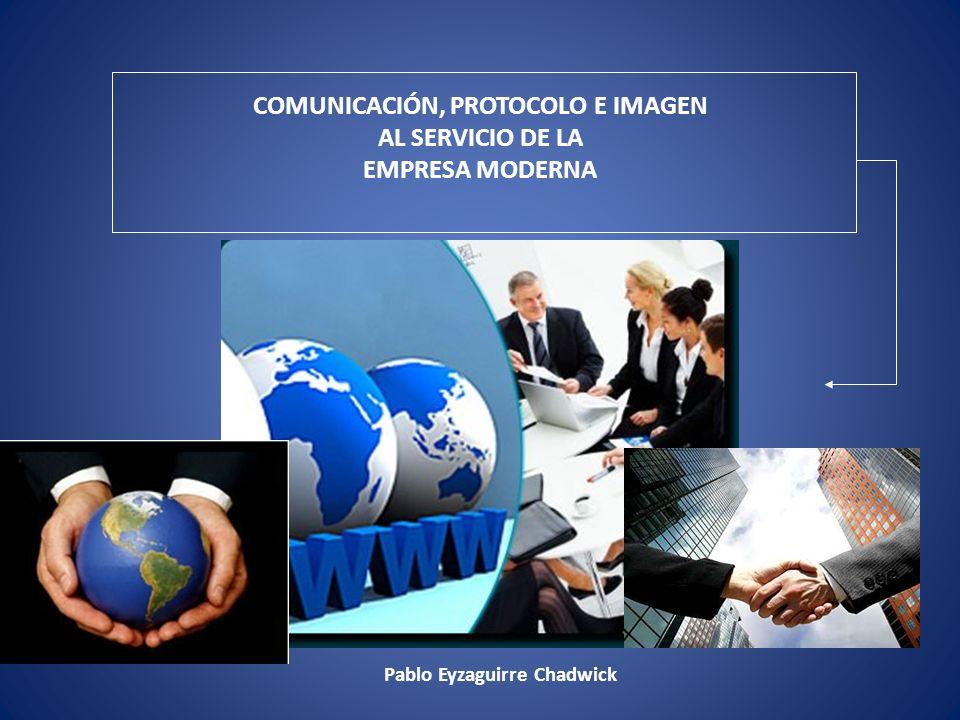COMUNICACIÓN, PROTOCOLO E IMAGEN Pablo Eyzaguirre Chadwick