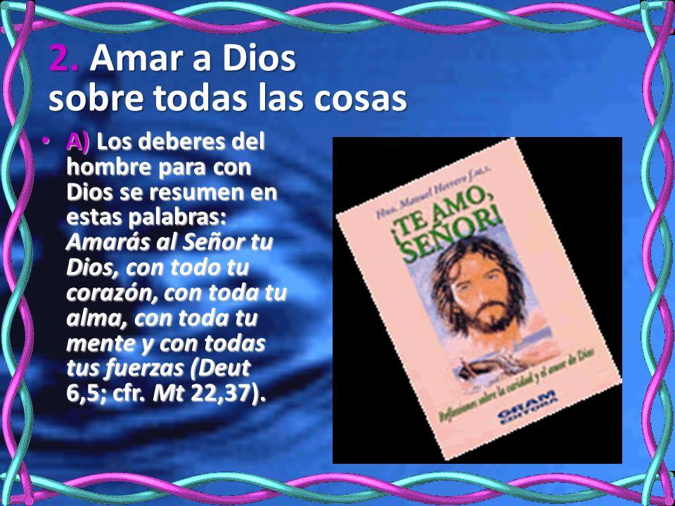 2. Amar a Dios sobre todas las cosas