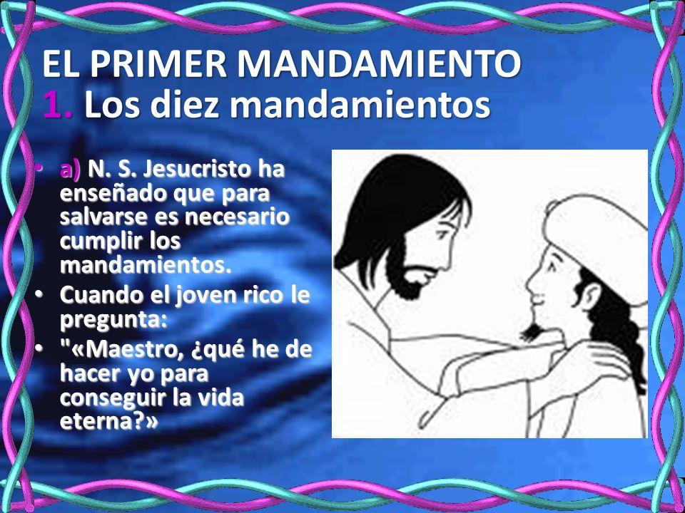EL PRIMER MANDAMIENTO 1. Los diez mandamientos