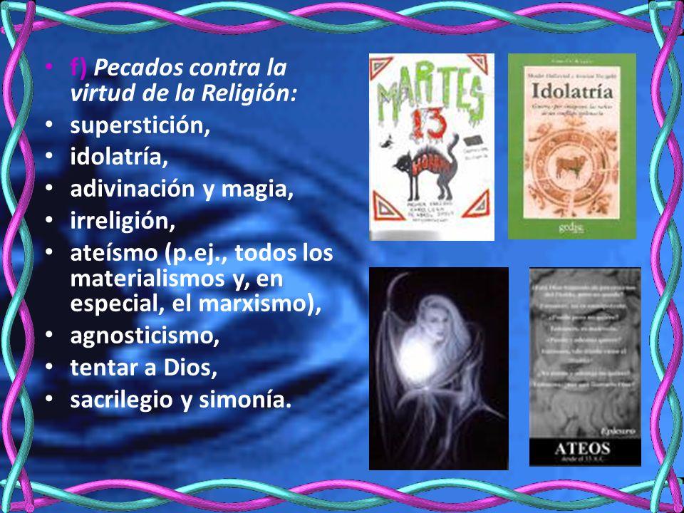 f) Pecados contra la virtud de la Religión: