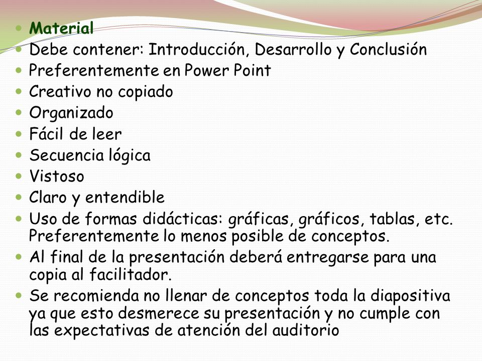 Material Debe contener: Introducción, Desarrollo y Conclusión. Preferentemente en Power Point. Creativo no copiado.