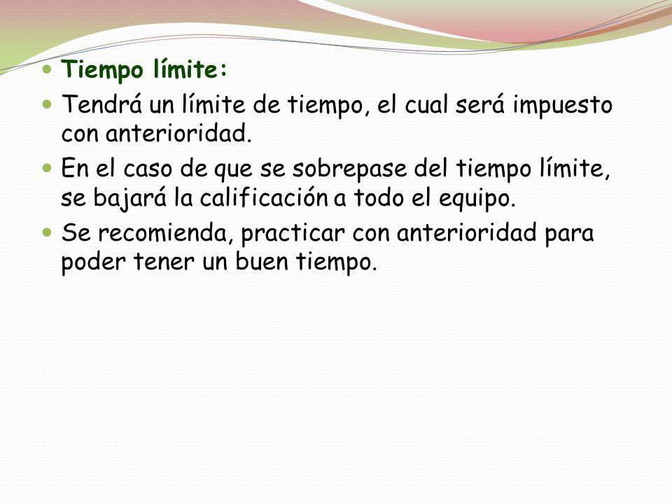 Tiempo límite: Tendrá un límite de tiempo, el cual será impuesto con anterioridad.