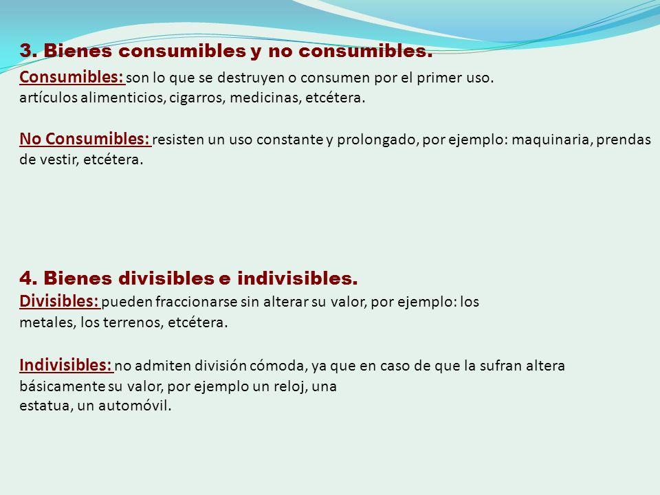 3. Bienes consumibles y no consumibles.